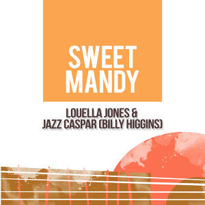 Louella Jones & Jazz Caspar (Billy Higgins) 歌手頭像