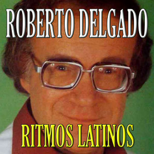 Roberto Delgado y Su Orquesta de Coros 歌手頭像