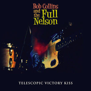 Bob Collins And The Full Nelson 歌手頭像