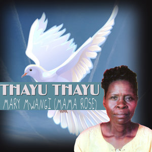 Mary Mwangi Mama Rose 歌手頭像