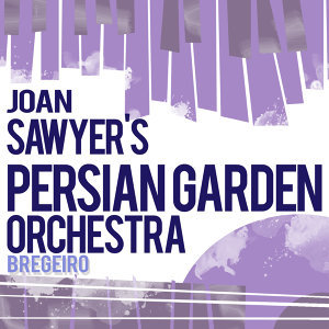 Joan Sawyer's Persian Garden Orchestra 歌手頭像