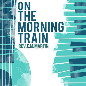 Rev. E.M. Martin 歌手頭像
