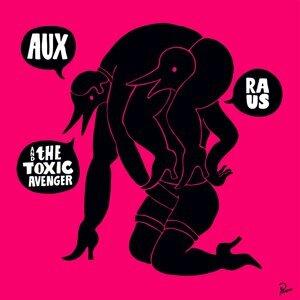 Aux Raus, Toxic Avenger 歌手頭像