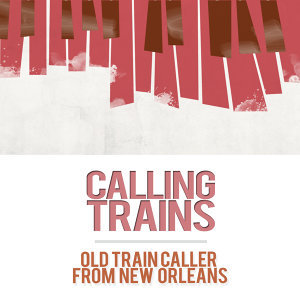Old Train Caller From New Orleans 歌手頭像