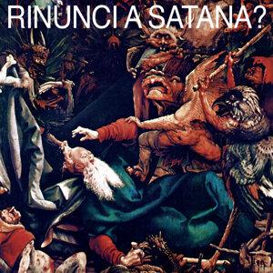 Rinunci a Satana? 歌手頭像