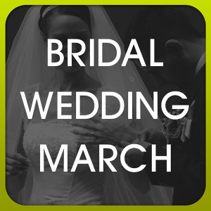 Bridal Wedding March 歌手頭像