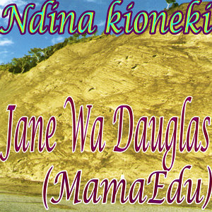 Jane Wa Dauglas MamaEdu 歌手頭像