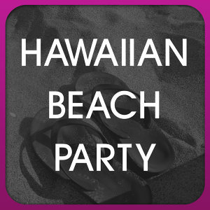 Hawaiian Beach Party 歌手頭像