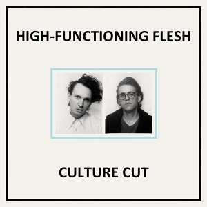 High-Functioning Flesh