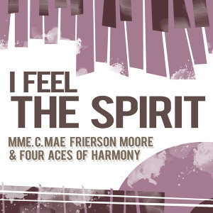 Mme. C. Mae Frierson Moore & Four Aces Of Harmony 歌手頭像