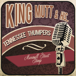 King Mutt & His Tennessee Thumpers 歌手頭像