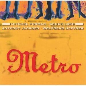 Metro featuring MitchForman/Chuck Loeb/Anthony Jackson/Wolfgang Haffner 歌手頭像