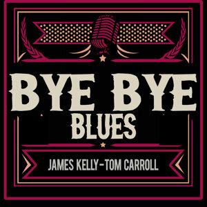 James Kelly - Tom Carroll 歌手頭像