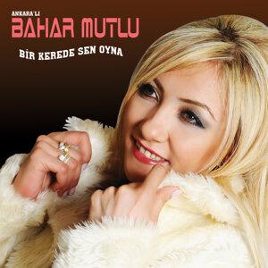 Ankaralı Bahar Mutlu 歌手頭像