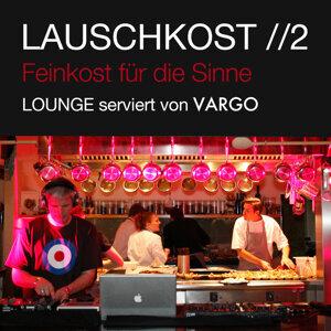 Lauschkost 2 - Feinkost für die Sinne - Lounge serviert von VARGO 歌手頭像