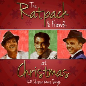 The Rat Pack and Friends at Christmas - 120 Classic Xmas Songs 歌手頭像