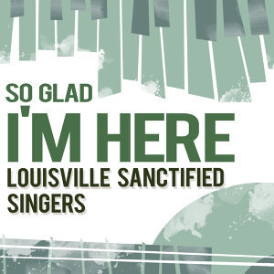 Louisville Sanctified Singers 歌手頭像