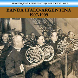 Banda Italo-Argentina 1907-1909 歌手頭像