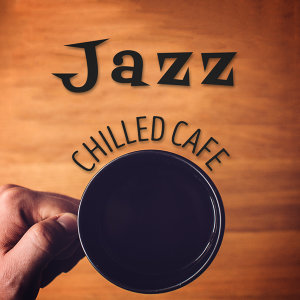 Chilled Cafe Lounge Music 歌手頭像