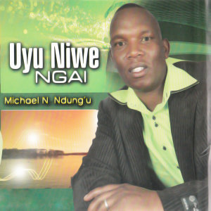 Michael N Ndung'u 歌手頭像