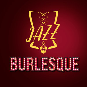 Jazz Burlesque 歌手頭像