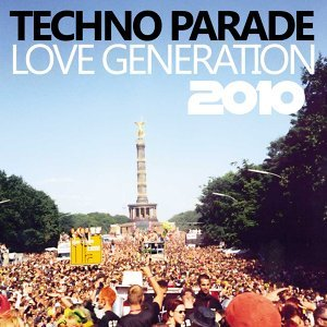 Techno Parade Love Generation 2010 歌手頭像