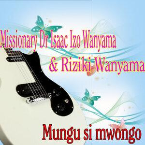 Missionary Dr Isaac Izo Wanyama & Riziki Wanyama 歌手頭像