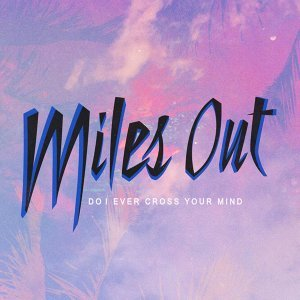 Miles Out 歌手頭像