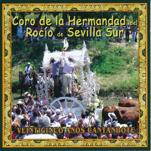 Coro de la Hermandad del Rocío de Sevilla Sur 歌手頭像