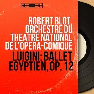 Robert Blot, Orchestre du Théâtre national de l'Opéra-Comique 歌手頭像