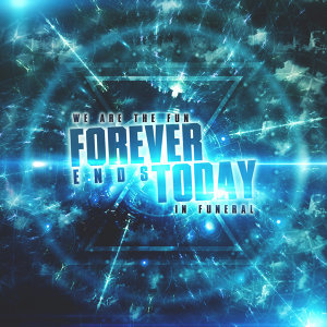 Forever Ends Today 歌手頭像