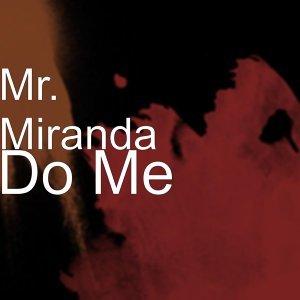 Mr. Miranda 歌手頭像