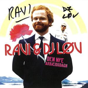 Ravi,DJ Løv