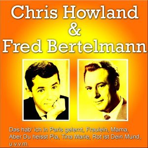 Chris Howland, Fred Bertelmann