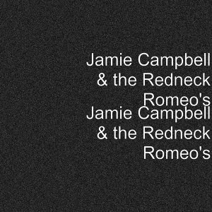 Jamie Campbell & the Redneck Romeo's 歌手頭像