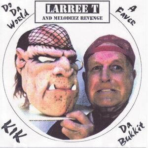Larree T And Melodeez Revenge 歌手頭像