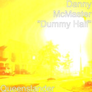 "Danny McMaster ""Dummy Half"" 歌手頭像"