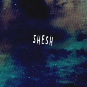 Shesh 歌手頭像