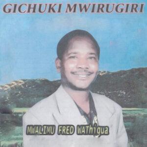 Mwalimu Fred Wathigua 歌手頭像