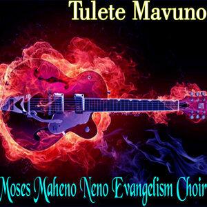 Moses Maheno Neno Evangelism Choir 歌手頭像