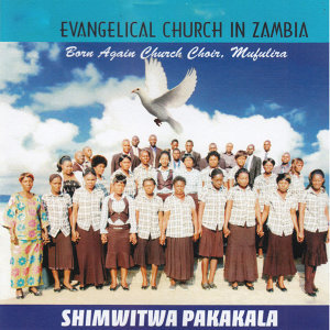 Born Again Church Choir Mubuliza Evangelical Church In Zambia 歌手頭像