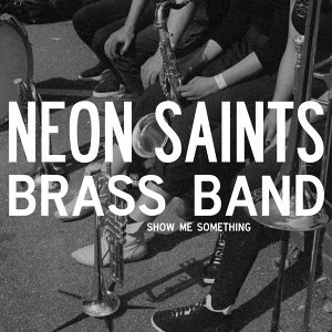 Neon Saints Brass Band 歌手頭像