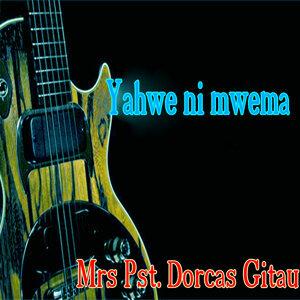 Mrs Pst. Dorcas Gitau 歌手頭像
