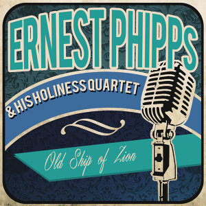 Ernest Phipps & His Holiness Quartet 歌手頭像