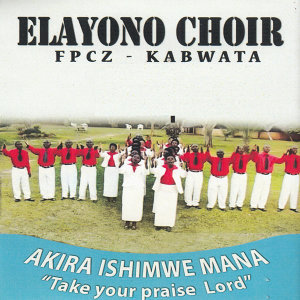 Elayono Choir FPCZ Kabwata 歌手頭像