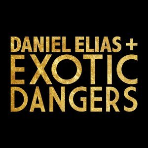 Daniel Elias + Exotic Dangers 歌手頭像