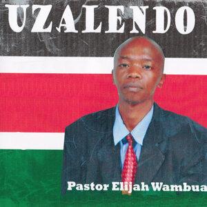 Pastor Elijah Wambua 歌手頭像