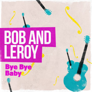 Bob And Leroy