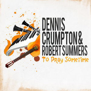 Dennis Crumpton And Robert Summers
