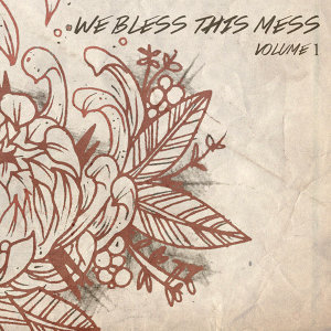 We Bless This Mess 歌手頭像
